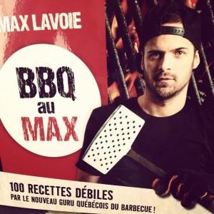 BBQ au Max : 100 recettes par le Guru québécois du barbecue